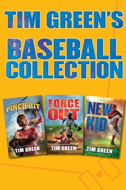 Book Tim Green's Baseball Collection: Pinch Hit, Force Out, New Kid by Tim Green