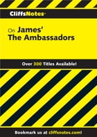 CliffsNotes on James' The Ambassadors by Harvey D. Bea