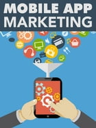 Mobile App Marketing by Anonymous