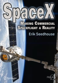 SpaceX: Making Commercial Spaceflight a Reality