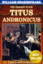 Titus Andronicus By William Shakespeare: With 30+ Original Illustrations,Summary and Free Audio Book Link by William Shakespeare