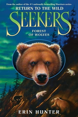 Book Seekers: Return to the Wild #4: Forest of Wolves by Erin Hunter