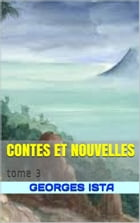 contes et nouvelles: tome 3 by georges ista