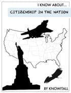 I Know About Citizenship in the Nation
