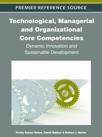 Technological, Managerial and Organizational Core Competencies: Dynamic Innovation and Sustainable…