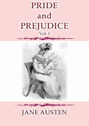 PRIDE AND PREJUDICE Vol 1 - A Jane Austen Classic
