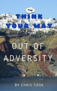Think Your Way Out Of Adversity