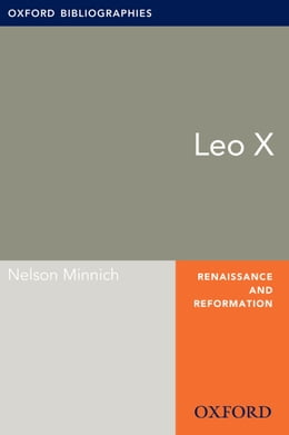 Book Leo X: Oxford Bibliographies Online Research Guide by Nelson Minnich