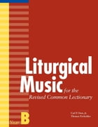 Liturgical Music for the Revised Common Lectionary, Year B by Thomas Pavlechko