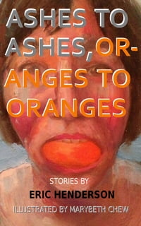 Ashes to Ashes, Oranges to Oranges