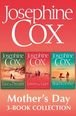Book Josephine Cox Mother's Day 3-Book Collection: Live the Dream, Lovers and Liars, The Beachcomber by Josephine Cox