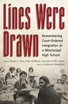 Lines Were Drawn: Remembering Court-Ordered Integration at a Mississippi High School