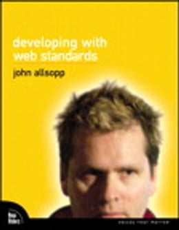 Book Developing with Web Standards by John Allsopp
