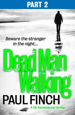 Book Dead Man Walking (Part 2 of 3) (Detective Mark Heckenburg, Book 4) by Paul Finch