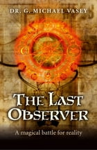 The Last Observer: A Magical Battle for Reality