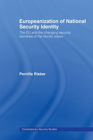 Europeanization of National Security Identity The EU and the changing security identities of the Nordic states