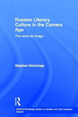 Book Russian Literary Culture in the Camera Age by Hutchings, Stephen
