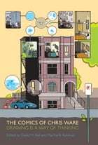 The Comics of Chris Ware by David M. Ball