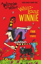Winnie and Wilbur: Whizz Bang Winnie by Laura Owen