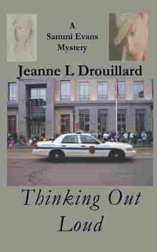 Thinking Out Loud: A Sammi Evans Mystery by Jeanne L. Drouillard
