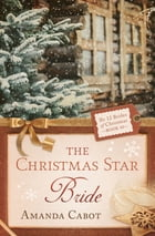 The Christmas Star Bride by Amanda Cabot