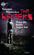 The Weepers - Wenn die Nacht Augen hat: Band 2 - Roman by Susanne Winnacker