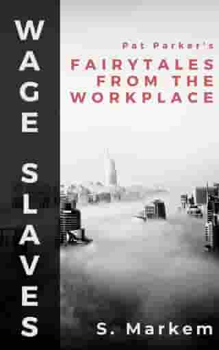 Wage Slaves: Pat Parker's Fairy Tales From The Workplace