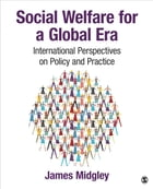 Social Welfare for a Global Era: International Perspectives on Policy and Practice