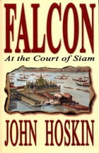 Falcon at the Court of Siam by John Hoskin