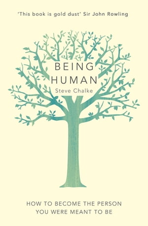 Being Human How to become the person you were meant to be