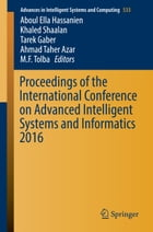 Proceedings of the International Conference on Advanced Intelligent Systems and Informatics 2016 by Aboul Ella Hassanien