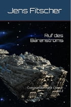 Ruf des Bärenstroms: Commander Tarik Connar Bd.2 by Jens Fitscher