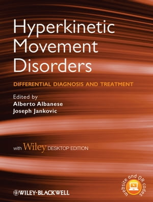 Hyperkinetic Movement Disorders Differential Diagnosis and Treatment