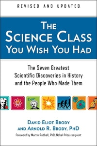 The Science Class You Wish You Had (Revised Edition): The Seven Greatest Scientific Discoveries in…