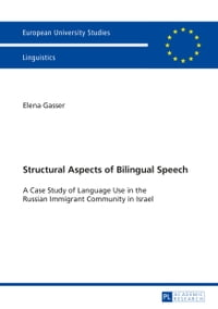 Structural Aspects of Bilingual Speech: A Case Study of Language Use in the Russian Immigrant…