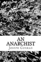 An Anarchist by Joseph Conrad