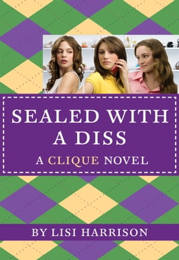 Book The Clique #8: Sealed with a Diss: A Clique Novel by Lisi Harrison
