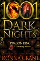 Dragon King: A Dark Kings Novella by Donna Grant