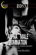 Alpha Male Domination (BDSM, Motorcycle Club, Spanking and More!) df291bec-81a0-4aa5-b15b-59d7eb3e6e68