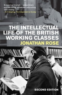 The Intellectual Life of the British Working Classes