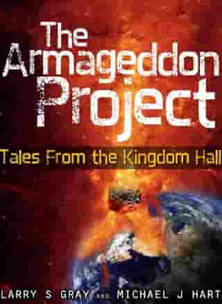 The Armageddon Project: Tales From the Kingdom Hall by Larry S Gray