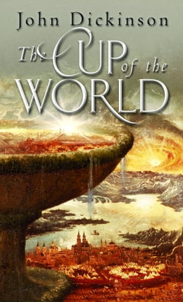 Book The Cup of the World by John Dickinson