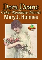 Dora Deane: Darkness and Daylight: Bad Hugh: (3 Timeless Romance Novels) by Mary J. Holmes