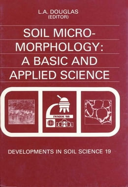 Book Soil Micromorphology: A Basic and Applied Science by Douglas, L.A.