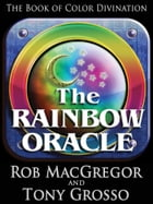 The Rainbow Oracle by Rob MacGregor