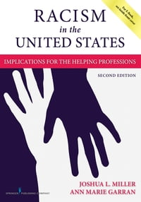 Racism in the United States, Second Edition: Implications for the Helping Professions