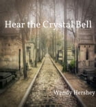 Hear the Crystal Bell by Wendy Hershey