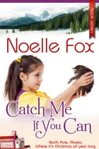Catch Me If You Can by Noelle Fox