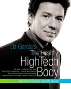 Oz Garcia's The Healthy High-Tech Body by Oz Garcia