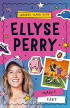 Ellyse Perry 2: Magic Feet by Sherryl Clark